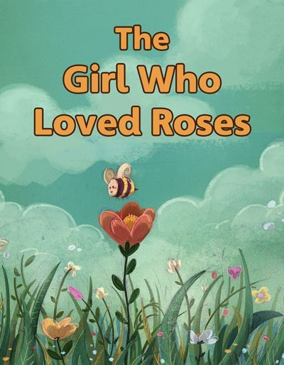 The Girl Who Loved Roses